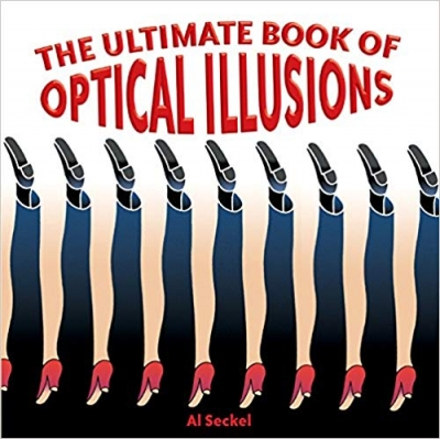The Ultimate Book of Optical Illusions by Al Seckel